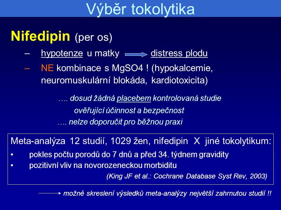 Výběr tokolytika Nifedipin (per os)