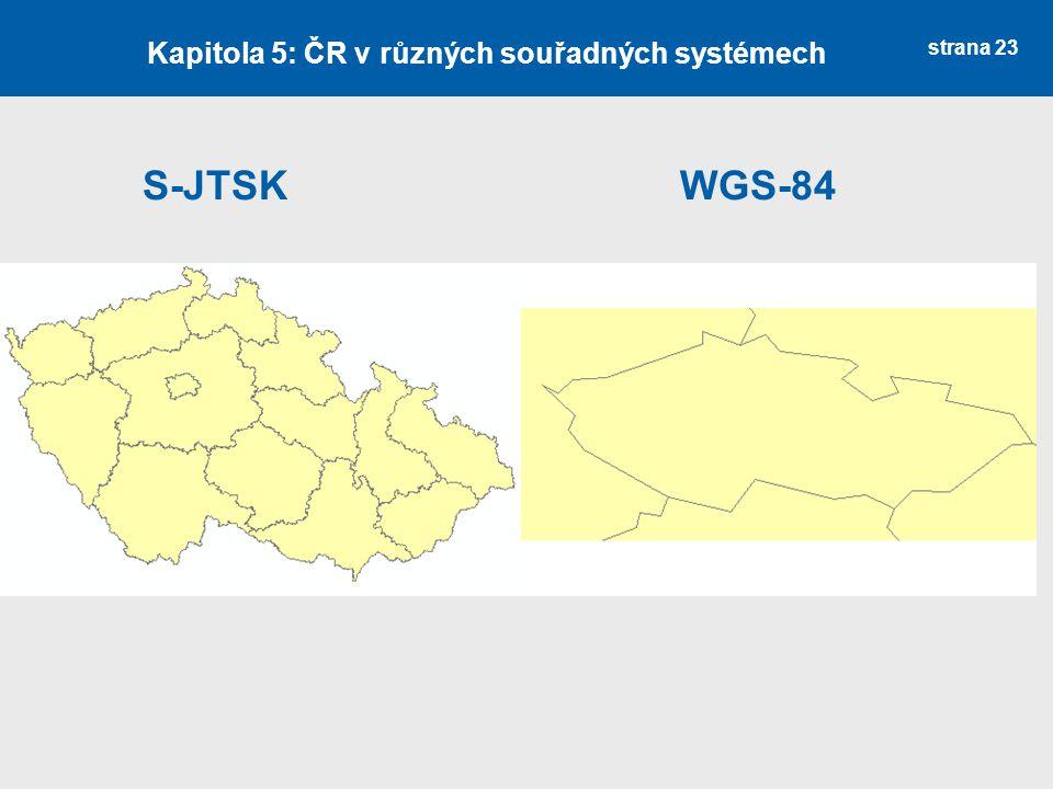 Kapitola 5: ČR v různých souřadných systémech