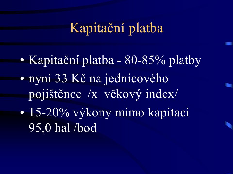 Kapitační platba Kapitační platba - 80-85% platby