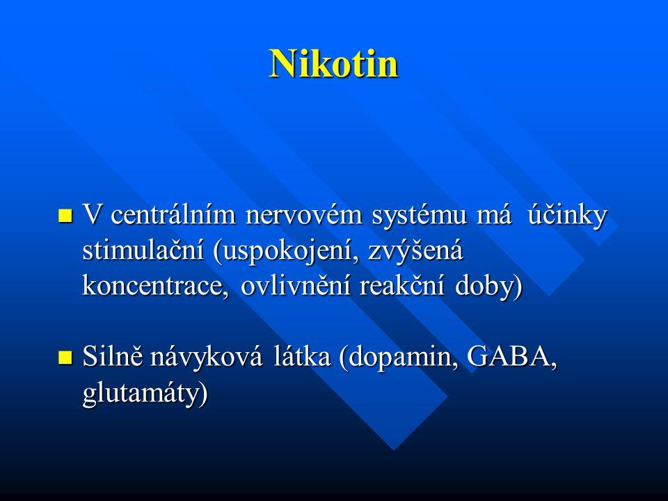 Nikotin V centrálním nervovém systému má účinky stimulační (uspokojení, zvýšená koncentrace, ovlivnění reakční doby)