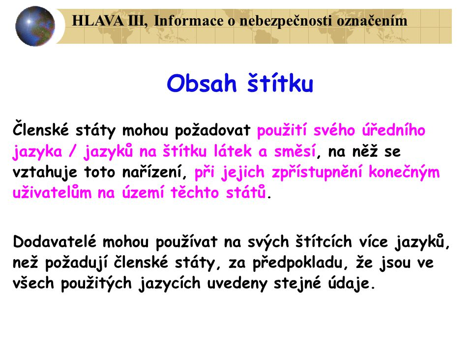 Obsah štítku HLAVA III, Informace o nebezpečnosti označením