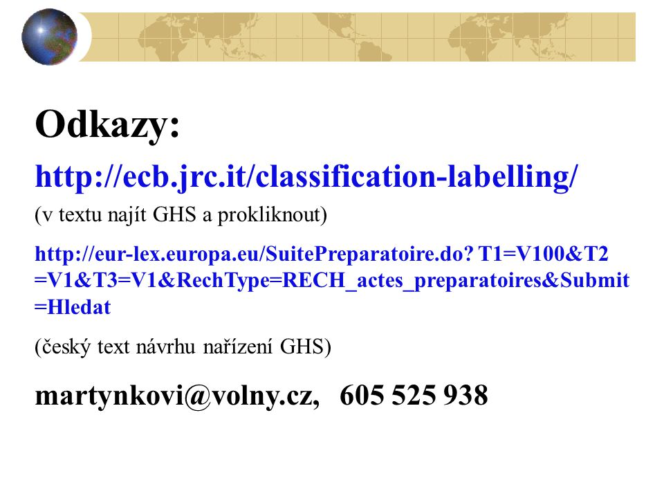Odkazy: http://ecb.jrc.it/classification-labelling/