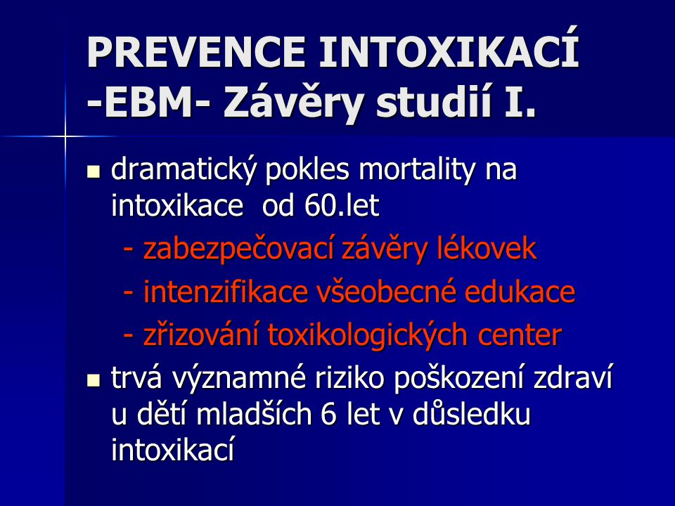 PREVENCE INTOXIKACÍ -EBM- Závěry studií I.