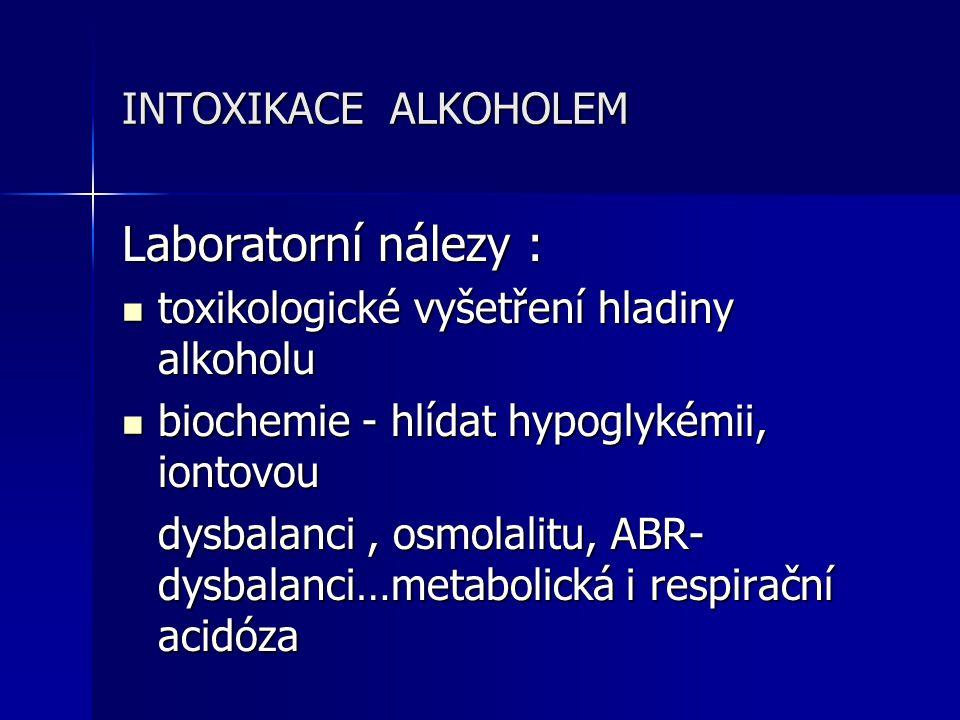 Laboratorní nálezy : INTOXIKACE ALKOHOLEM