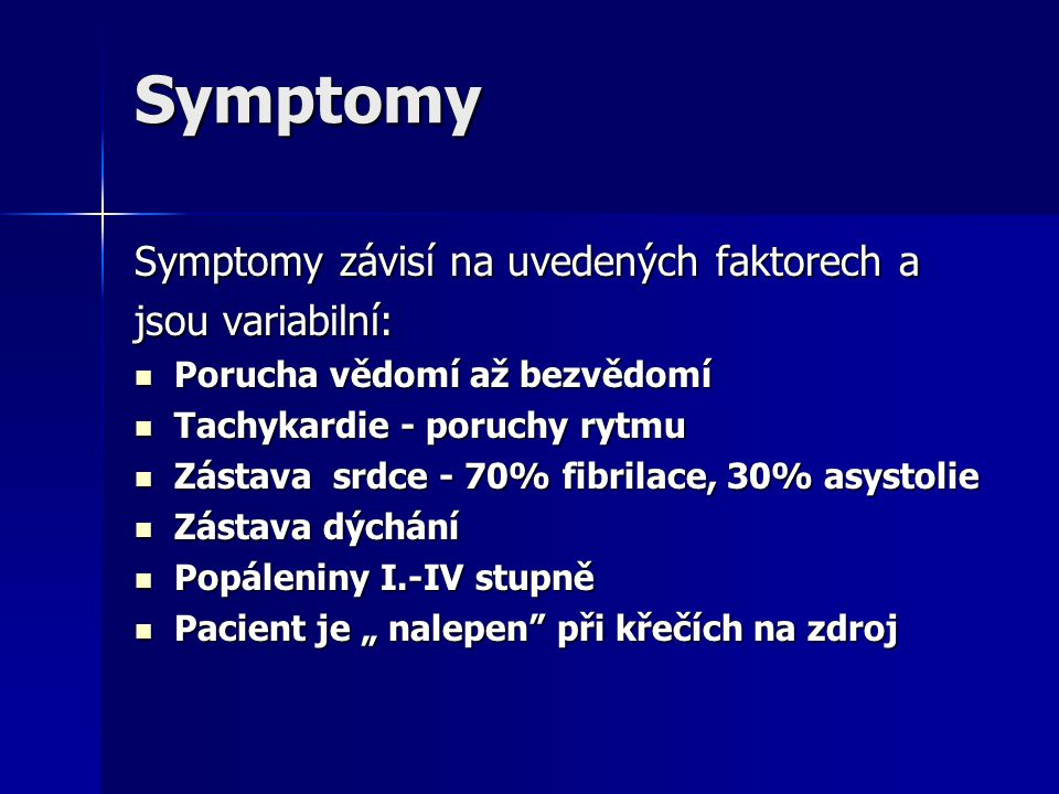 Symptomy Symptomy závisí na uvedených faktorech a jsou variabilní: