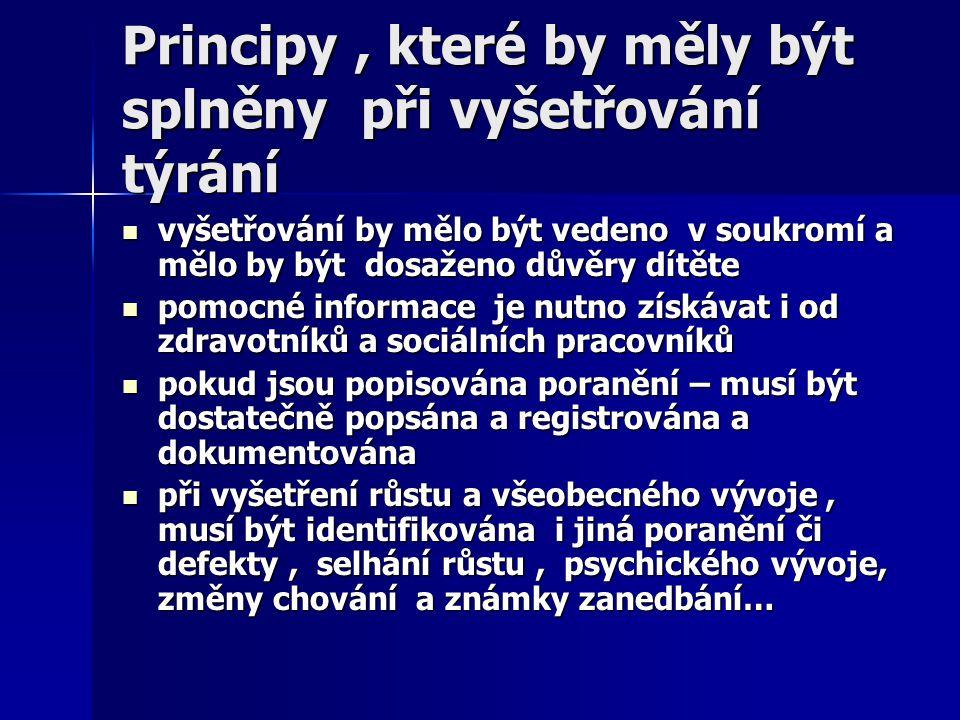 Principy , které by měly být splněny při vyšetřování týrání