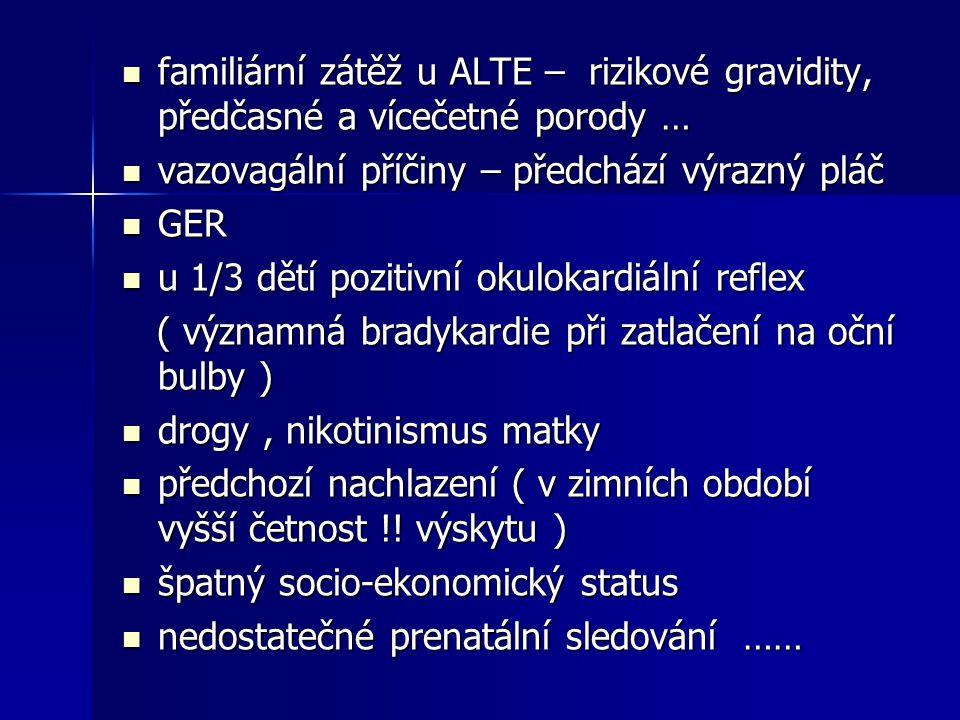 familiární zátěž u ALTE – rizikové gravidity, předčasné a vícečetné porody …