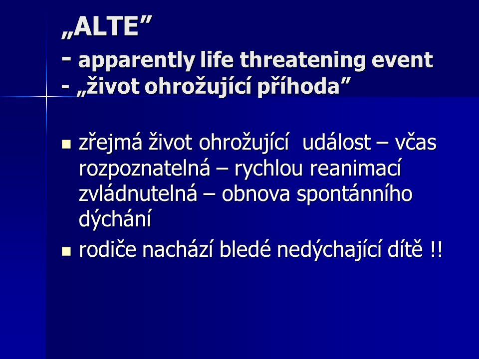 """""""ALTE - apparently life threatening event - """"život ohrožující příhoda"""
