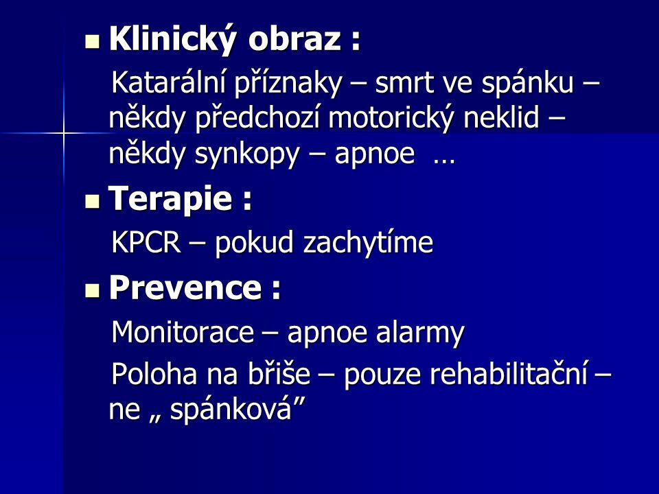 Klinický obraz : Terapie : Prevence :
