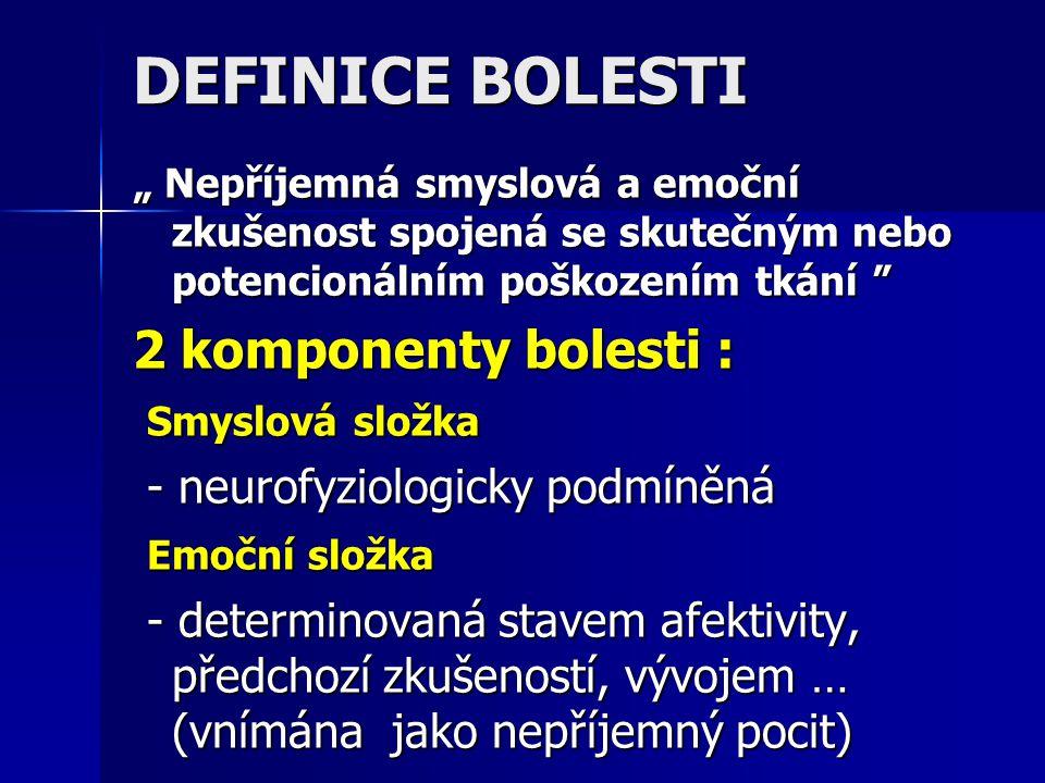 DEFINICE BOLESTI 2 komponenty bolesti : Smyslová složka