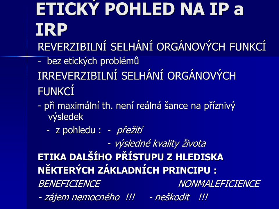 ETICKÝ POHLED NA IP a IRP