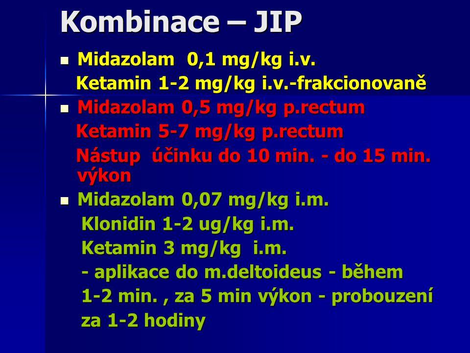 Kombinace – JIP Midazolam 0,1 mg/kg i.v.