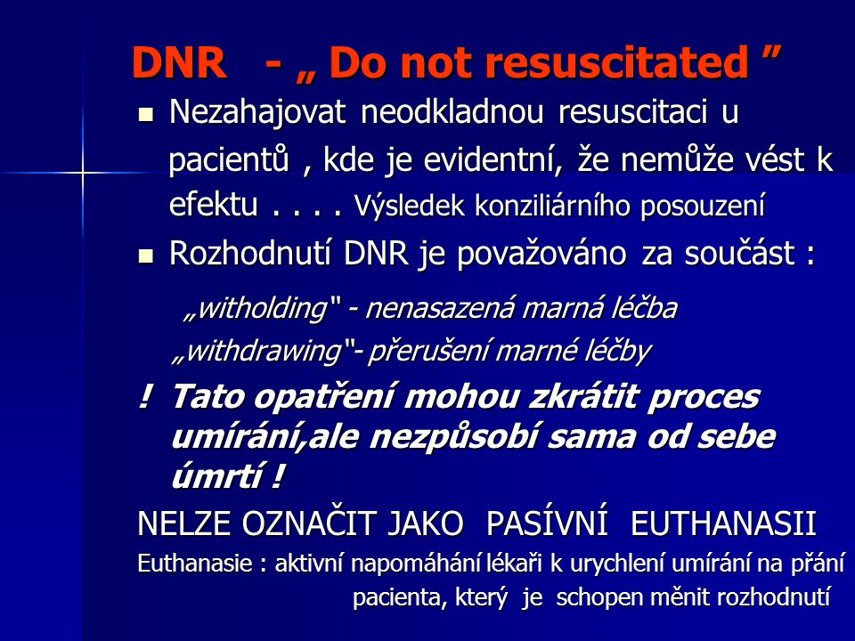 "DNR - "" Do not resuscitated"
