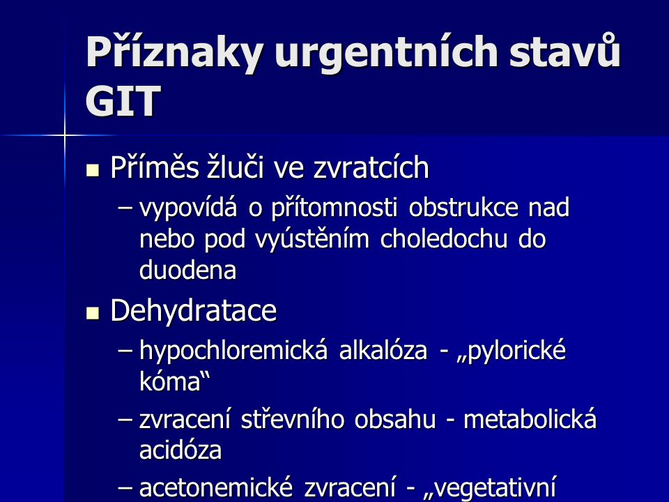 Příznaky urgentních stavů GIT