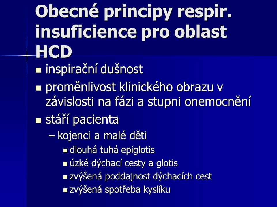 Obecné principy respir. insuficience pro oblast HCD