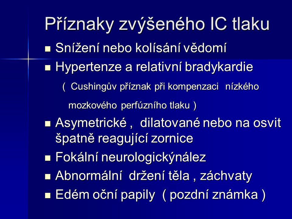 Příznaky zvýšeného IC tlaku