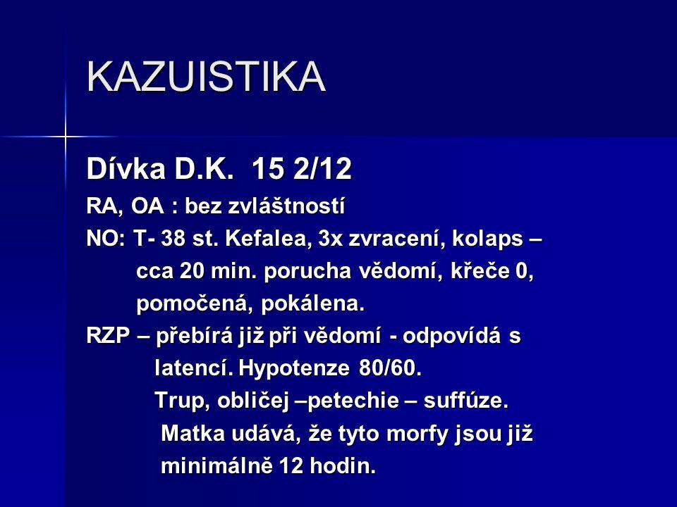 KAZUISTIKA Dívka D.K. 15 2/12 RA, OA : bez zvláštností