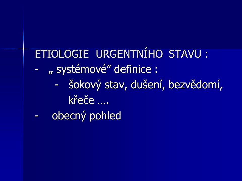 ETIOLOGIE URGENTNÍHO STAVU :
