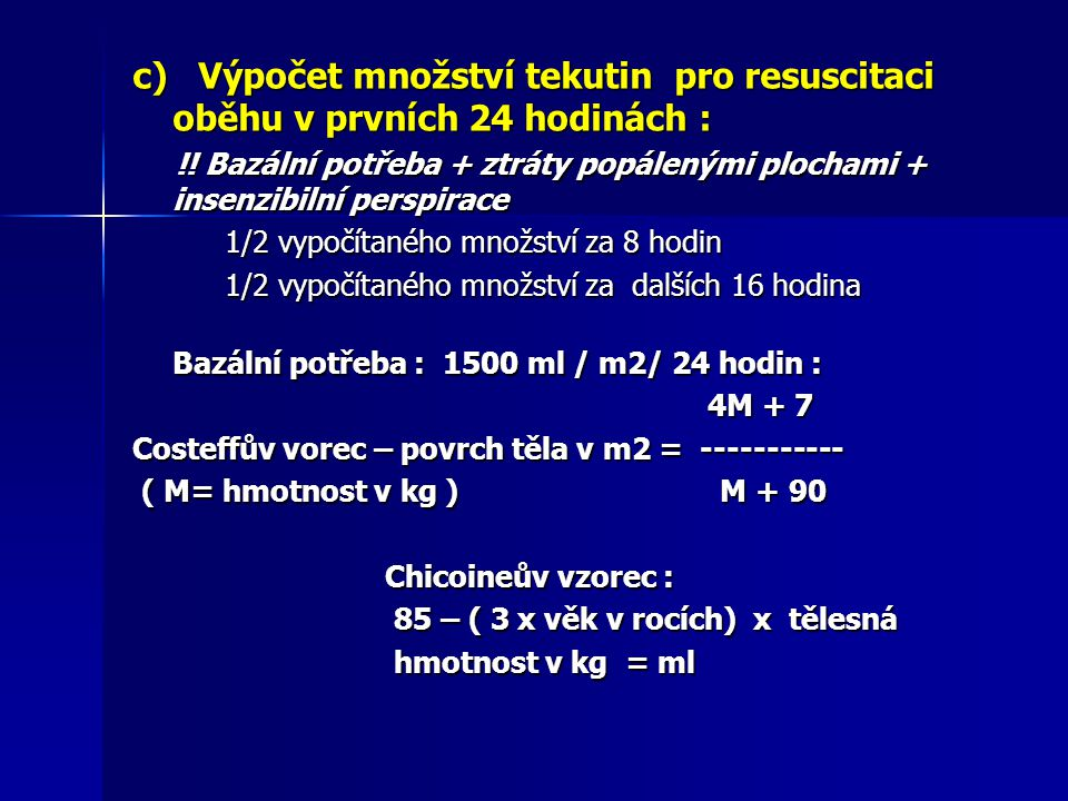 c) Výpočet množství tekutin pro resuscitaci oběhu v prvních 24 hodinách :