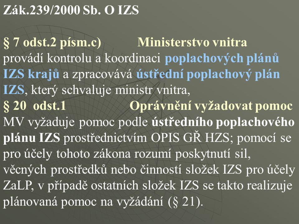 Zák.239/2000 Sb. O IZS § 7 odst.2 písm.c) Ministerstvo vnitra.