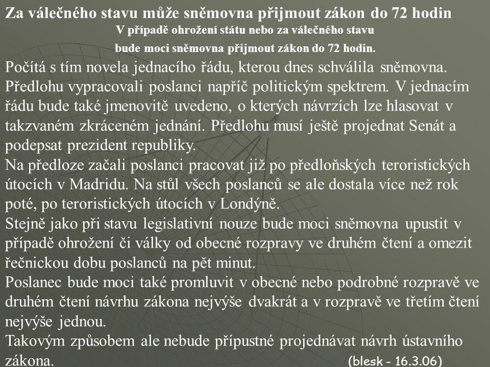 Za válečného stavu může sněmovna přijmout zákon do 72 hodin