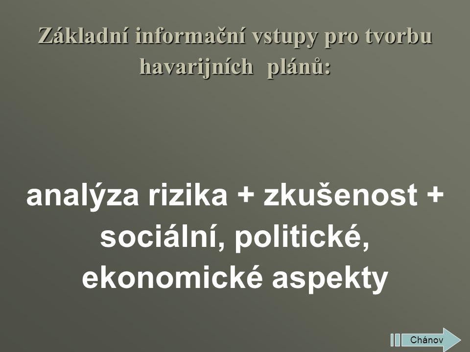 analýza rizika + zkušenost + sociální, politické, ekonomické aspekty