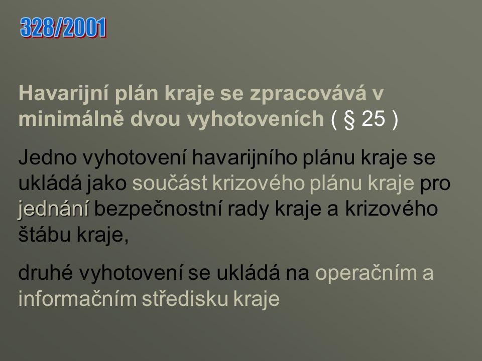Havarijní plán kraje se zpracovává v minimálně dvou vyhotoveních ( § 25 )