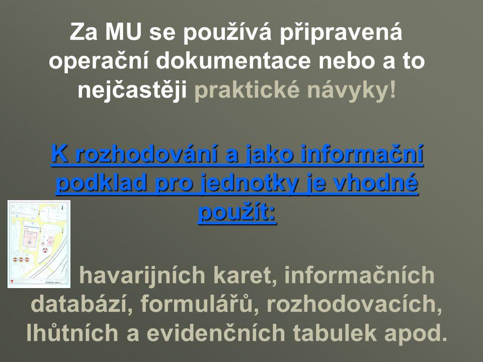 K rozhodování a jako informační podklad pro jednotky je vhodné použít: