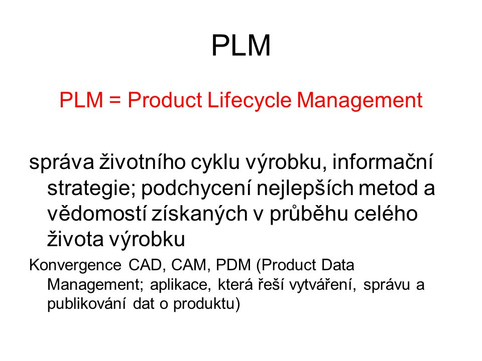 PLM = Product Lifecycle Management