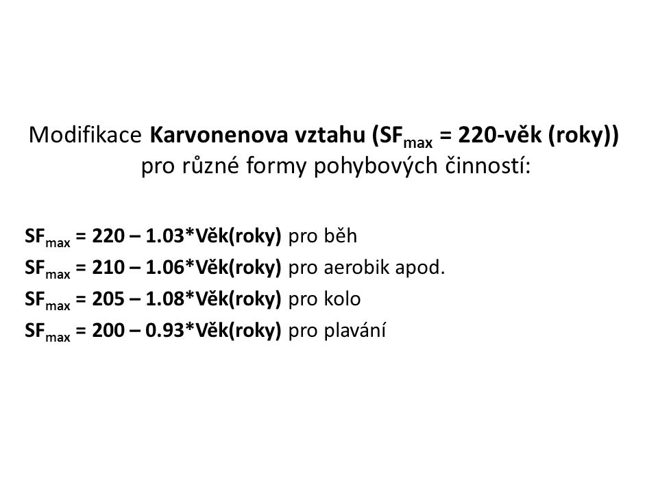 Modifikace Karvonenova vztahu (SFmax = 220-věk (roky)) pro různé formy pohybových činností: