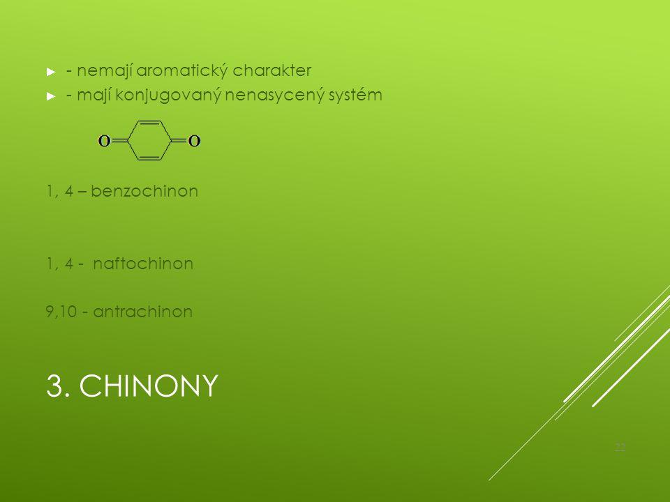 3. Chinony - nemají aromatický charakter