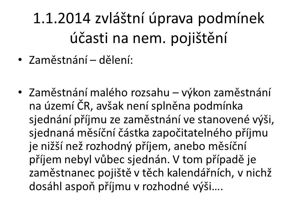 1.1.2014 zvláštní úprava podmínek účasti na nem. pojištění