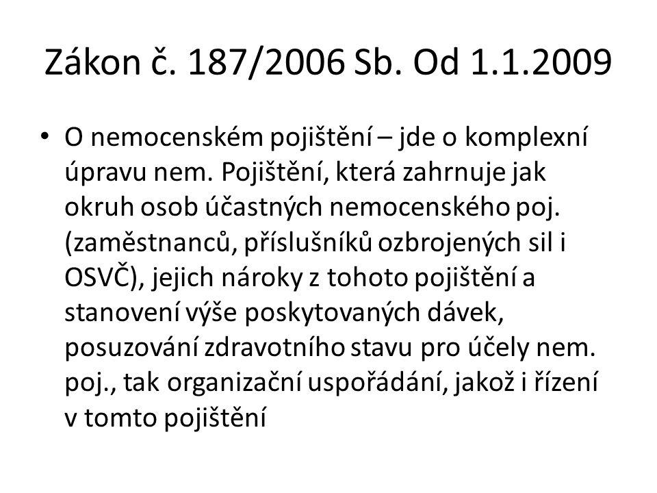 Zákon č. 187/2006 Sb. Od 1.1.2009