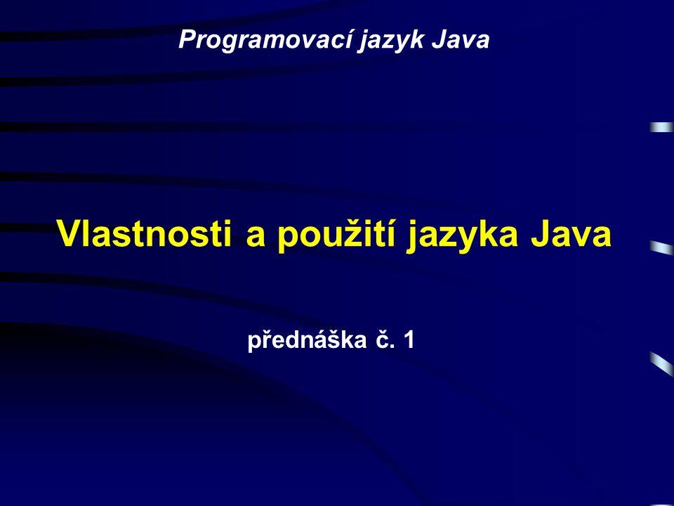 Vlastnosti a použití jazyka Java