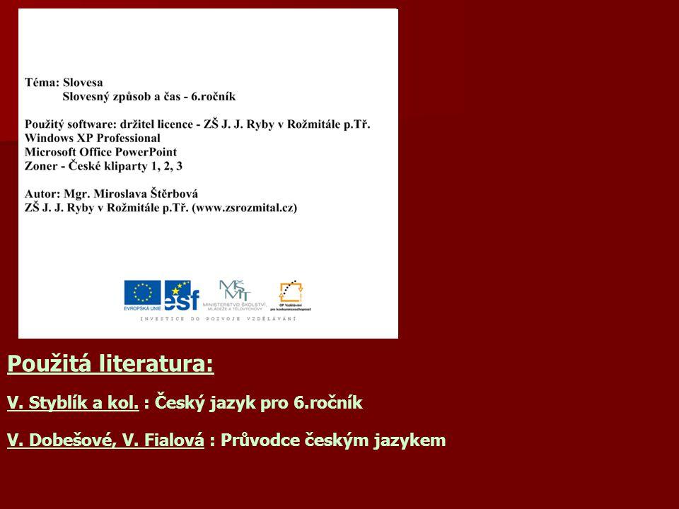 Použitá literatura: V. Styblík a kol. : Český jazyk pro 6.ročník