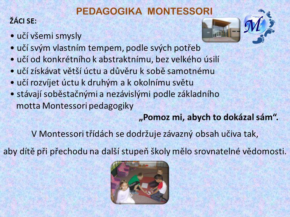 V Montessori třídách se dodržuje závazný obsah učiva tak,