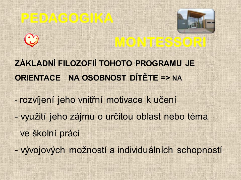 Pedagogika montessori - využití jeho zájmu o určitou oblast nebo téma