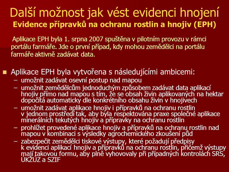 Další možnost jak vést evidenci hnojení Evidence přípravků na ochranu rostlin a hnojiv (EPH)