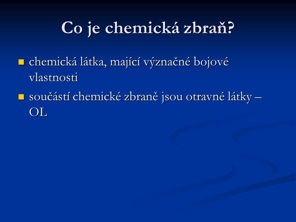 Co je chemická zbraň. chemická látka, mající význačné bojové vlastnosti.