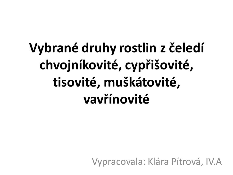 Vypracovala: Klára Pítrová, IV.A