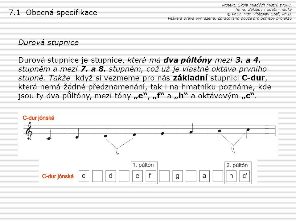 7.1 Obecná specifikace Durová stupnice