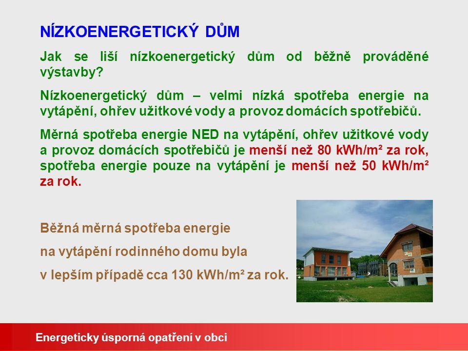 NÍZKOENERGETICKÝ DŮM Jak se liší nízkoenergetický dům od běžně prováděné výstavby