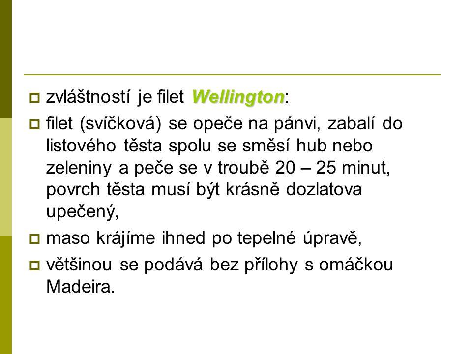 zvláštností je filet Wellington: