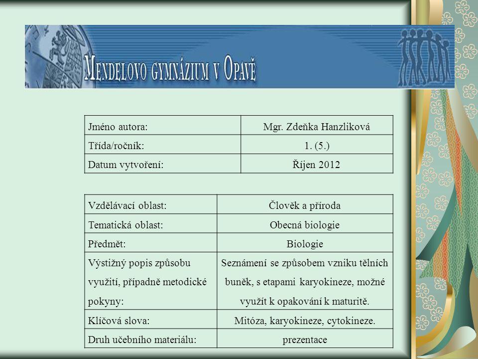 Mitóza, karyokineze, cytokineze.