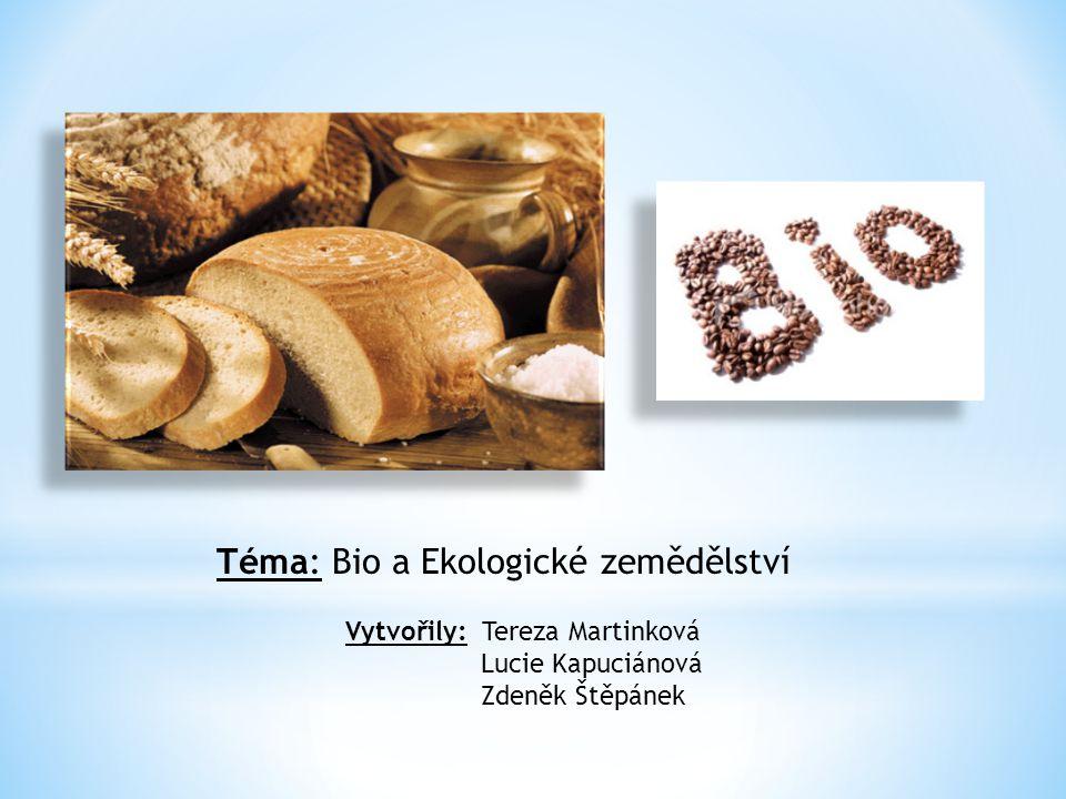 Téma: Bio a Ekologické zemědělství