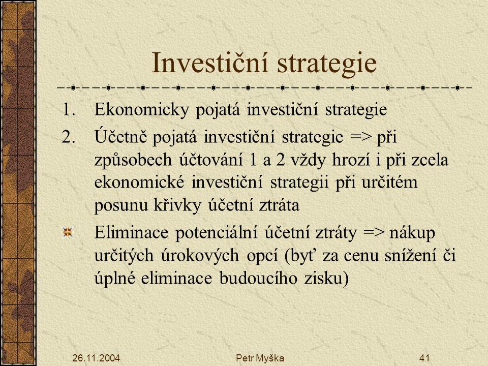 Investiční strategie Ekonomicky pojatá investiční strategie