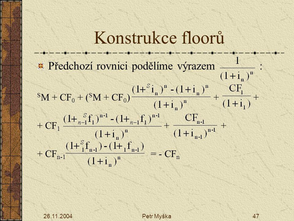 Konstrukce floorů Předchozí rovnici podělíme výrazem :