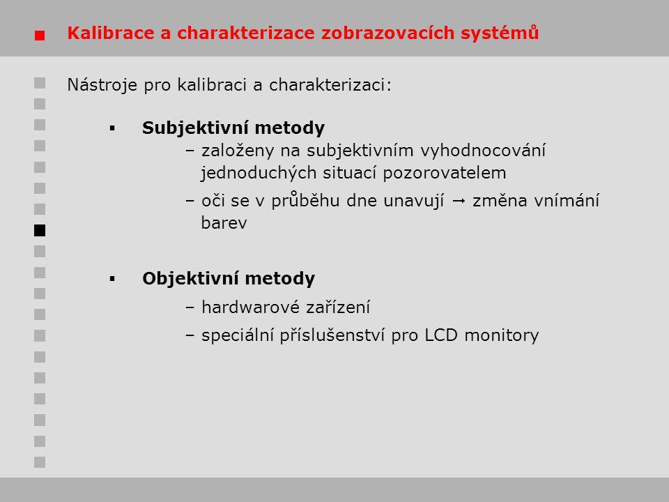 Kalibrace a charakterizace zobrazovacích systémů