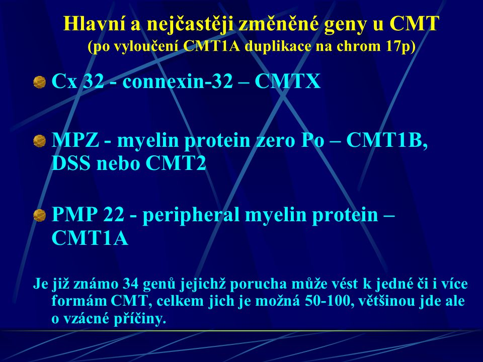 MPZ - myelin protein zero Po – CMT1B, DSS nebo CMT2