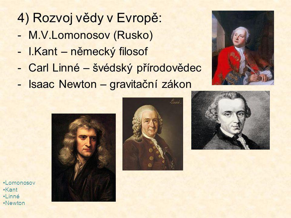 4) Rozvoj vědy v Evropě: M.V.Lomonosov (Rusko)